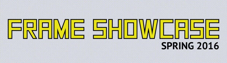 Frame Showcase Spring 2016