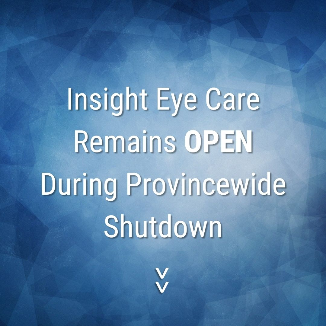 Insight Eye Care Remains Open During Provincewide Shutdown